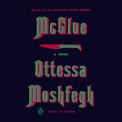 McGlue: A Novella Audiobook, by Ottessa Moshfegh