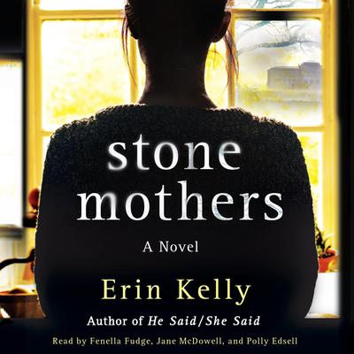 Stone Mothers Audiobook, by Erin Kelly