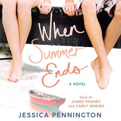 When Summer Ends: A Novel Audiobook, by Jessica Pennington