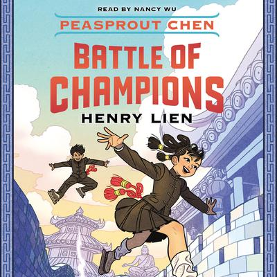 Peasprout Chen: Battle of Champions Audiobook, by Henry Lien