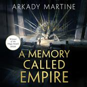A Memory Called Empire Audiobook, by Arkady Martine