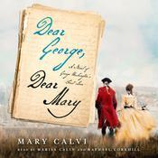 Dear George, Dear Mary: A Novel of George Washington's First Love Audiobook, by Mary Calvi