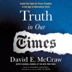 Truth in Our Times: Inside the Fight for Press Freedom in the Age of Alternative Facts Audiobook, by David McCraw