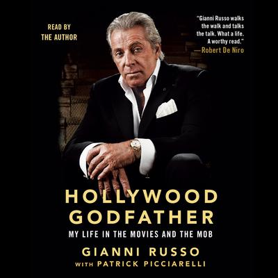 Hollywood Godfather: My Life in the Movies and the Mob Audiobook, by Gianni Russo