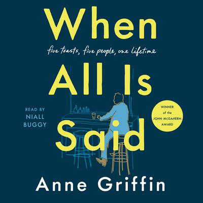 When All Is Said: A Novel Audiobook, by Anne Griffin