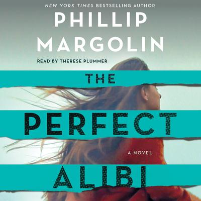 The Perfect Alibi: A Novel Audiobook, by Phillip Margolin