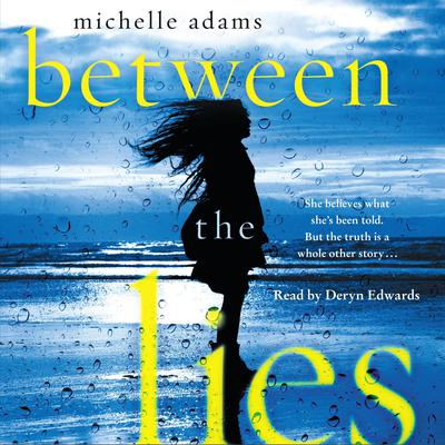 Between the Lies Audiobook, by Michelle Adams