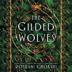 The Gilded Wolves Audiobook, by Roshani Chokshi