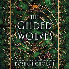 The Gilded Wolves: A Novel Audiobook, by Roshani Chokshi