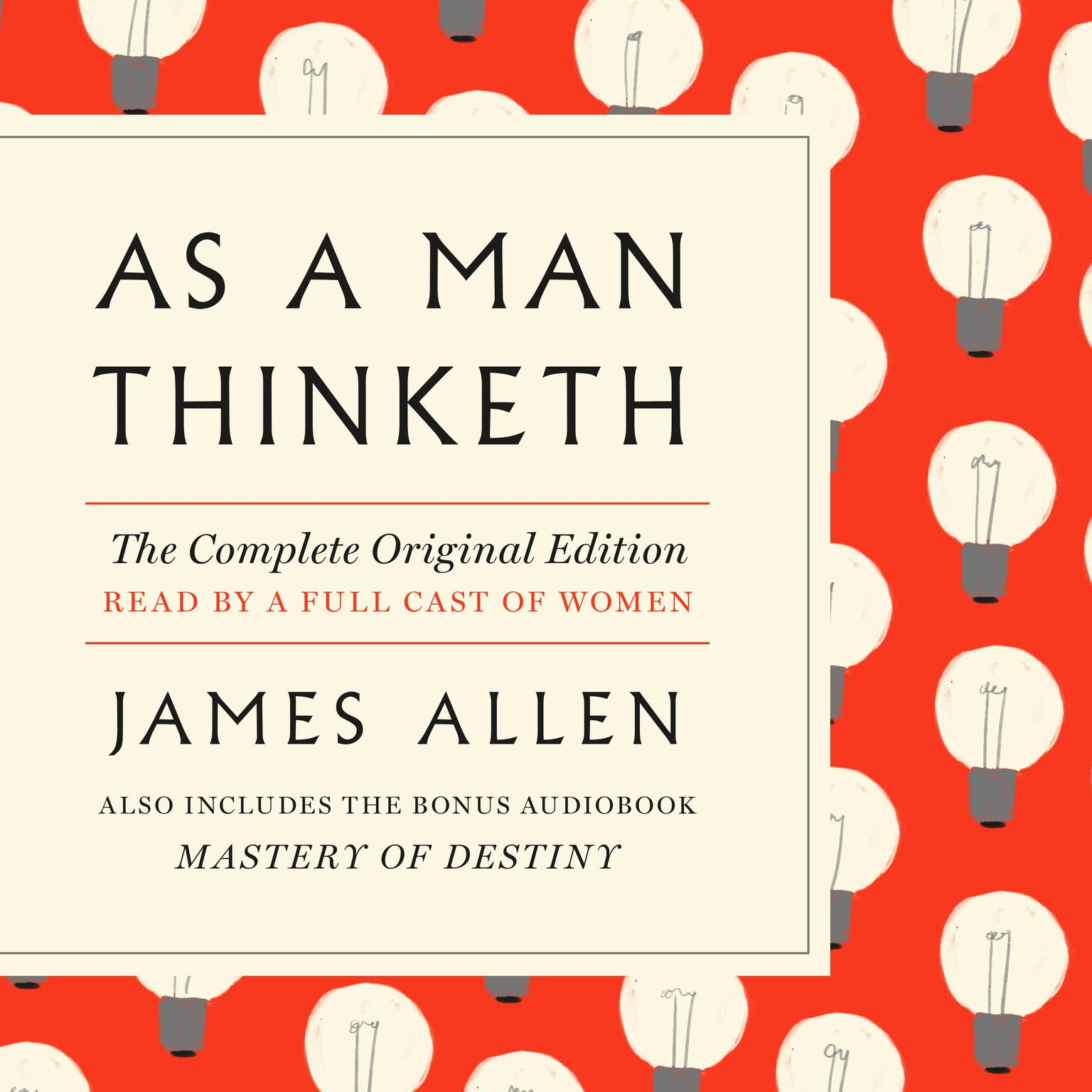 Printable As a Man Thinketh: Also Includes the Bonus Book Mastery of Destiny (A GPS Guide to Life) Audiobook Cover Art