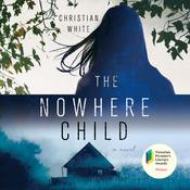 The Nowhere Child: A Novel Audiobook, by Christian White