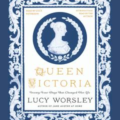 Queen Victoria: Daughter, Wife, Mother, and Widow Audiobook, by Lucy Worsley