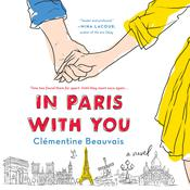In Paris with You: A Novel Audiobook, by Author Info Added Soon