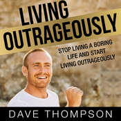 Living Outrageously Audiobook, by Dave Thompson