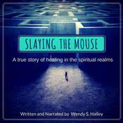 Slaying the Mouse Audiobook, by Wendy Halley