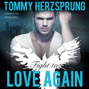 Fight to Love Again (Gay Romance Hörbuch, deutsch) Audiobook, by Tommy Herzsprung