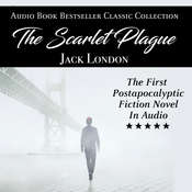 The Scarlet Plague: Audio Book Bestseller Classics Collection Audiobook, by Jack London