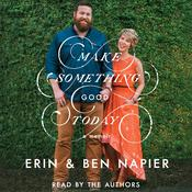 Make Something Good Today Audiobook, by Ben Napier, Erin Napier