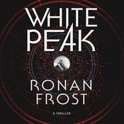 White Peak: A Thriller Audiobook, by Ronan Frost