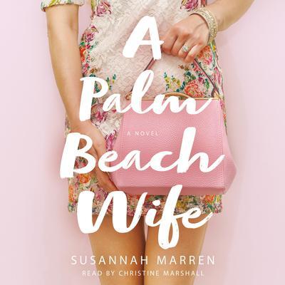 A Palm Beach Wife Audiobook, by Susannah Marren