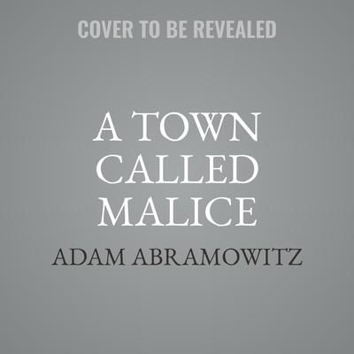 A Town Called Malice: A Novel Audiobook, by Adam Abramowitz