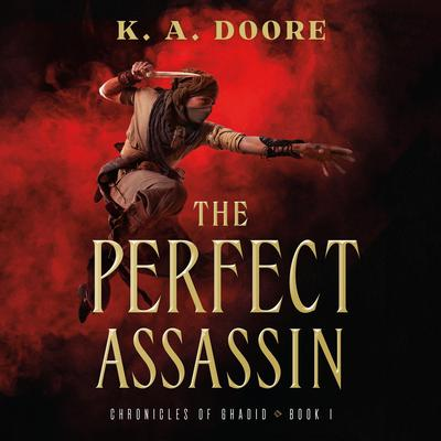 The Perfect Assassin: Book 1 in the Chronicles of Ghadid Audiobook, by K. A. Doore