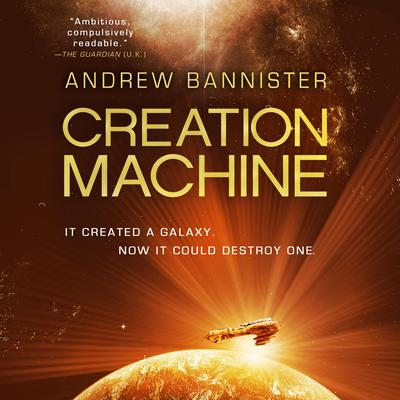 Creation Machine Audiobook, by Andrew Bannister