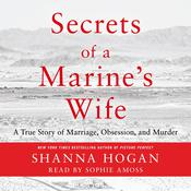 Secrets of a Marine's Wife: A True Story of Marriage, Obsession, and Murder Audiobook, by Shanna Hogan