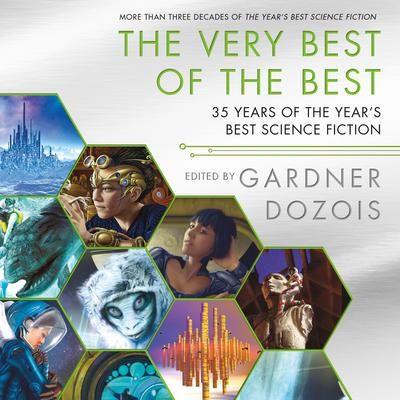 The Very Best of the Best: 35 Years of The Years Best Science Fiction Audiobook, by Gardner Dozois