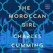 The Moroccan Girl: A Novel Audiobook, by Charles Cumming