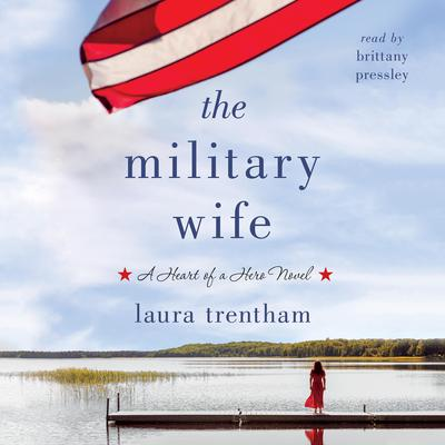 The Military Wife: Heart of a Hero Audiobook, by Laura Trentham