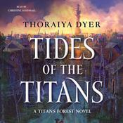 Tides of the Titans: A Titan's Forest Novel Audiobook, by Thoraiya Dyer