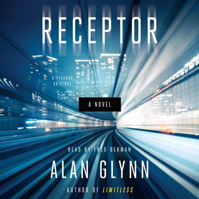 Receptor: A Novel Audiobook, by Alan Glynn