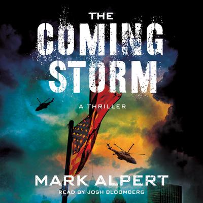 The Coming Storm: A Thriller Audiobook, by Mark Alpert