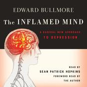 The Inflamed Mind: A Radical New Approach to Depression Audiobook, by Edward Bullmore