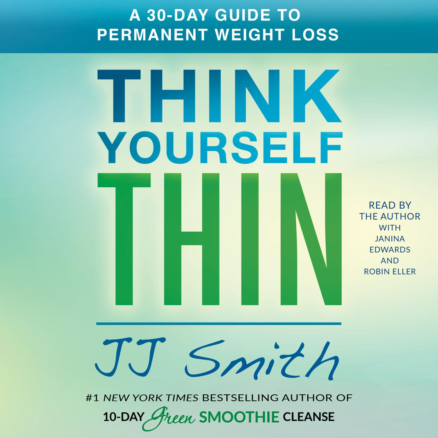 Think Yourself Thin: A 30-Day Guide to Permanent Weight Loss Audiobook, by J. J. Smith
