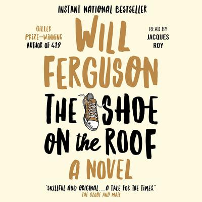 The Shoe on the Roof Audiobook, by Will Ferguson