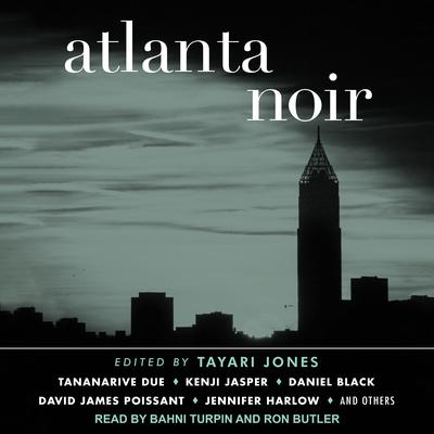 Atlanta Noir Audiobook, by Author Info Added Soon