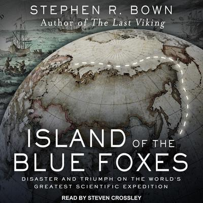 Island of the Blue Foxes: Disaster and Triumph on the Worlds Greatest Scientific Expedition Audiobook, by