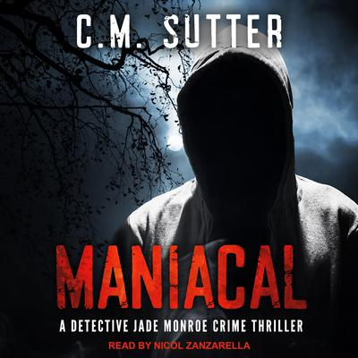 Maniacal Audiobook, by C.M. Sutter