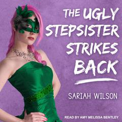 The Ugly Stepsister Strikes Back Audiobook, by Sariah Wilson