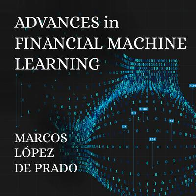 Advances in Financial Machine Learning Audiobook, by Marcos Lopez de Prado