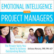 Emotional Intelligence for Project Managers: The People Skills You Need to Achieve Outstanding Results, 2nd Edition Audiobook, by Anthony Mersino, PMP