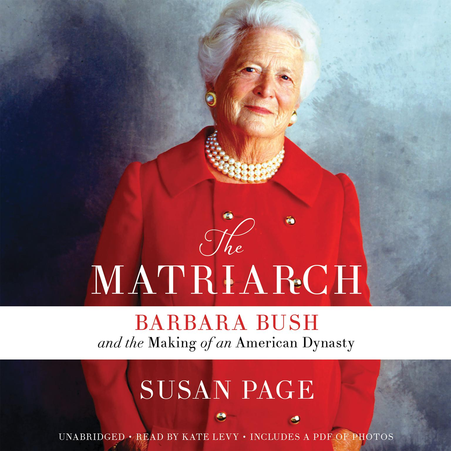 Printable The Matriarch: Barbara Bush and the Making of an American Dynasty Audiobook Cover Art