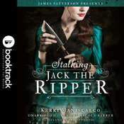 Stalking Jack the Ripper: Booktrack Edition Audiobook, by Kerri Maniscalco