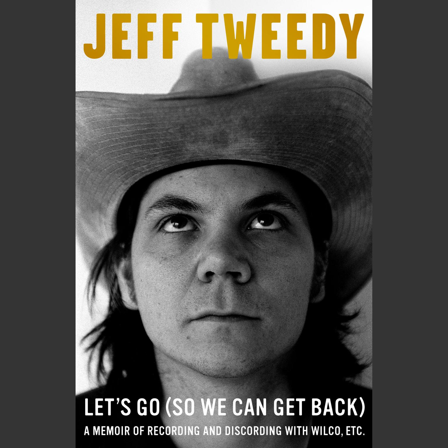 Printable Let's Go (So We Can Get Back): A Memoir of Recording and Discording with Wilco, Etc. Audiobook Cover Art