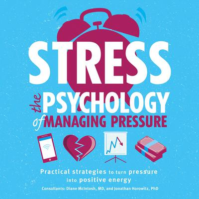 Stress: The Psychology of Managing Pressure Audiobook, by Author Info Added Soon