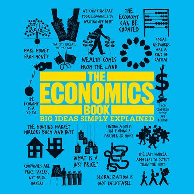 The Economics Book: Big Ideas Simply Explained Audiobook, by Author Info Added Soon
