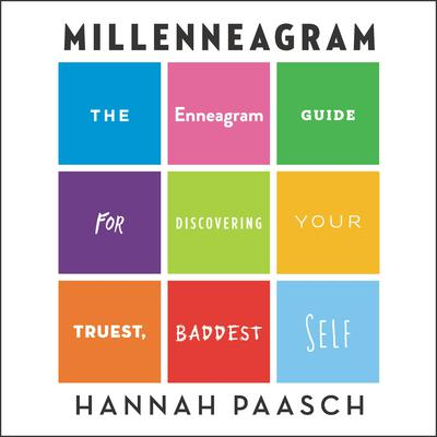 Millenneagram: The Enneagram Guide for Discovering Your Truest, Baddest Self Audiobook, by Hannah Paasch