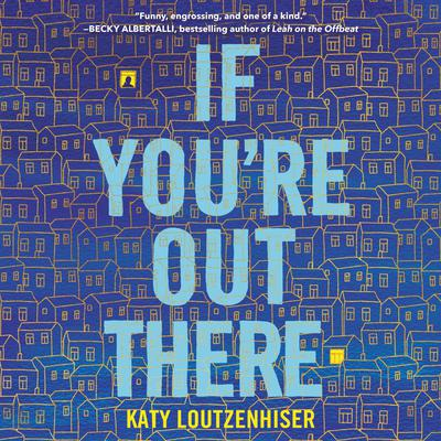 If Youre Out There Audiobook, by Katy Loutzenhiser